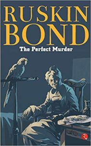 The Perfect Murder by Ruskin Bond
