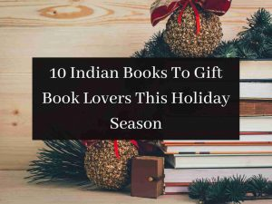 10 Indian Books To Gift Book Lovers This Holiday Season