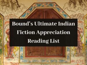 Bounds Ultimate Indian Fiction Appreciation Reading List  1